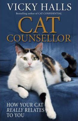 Cat Counsellor : How Your Cat Really Relates To You by Vicky Halls