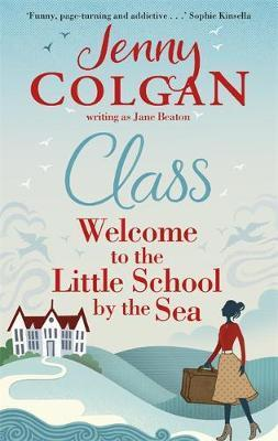 Class: Welcome to the Little School by the Sea by Jane Beaton / Jenny Colgan