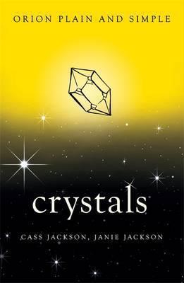 Crystals (Plain & Simple) by Cass Jackson, Janie Jackson