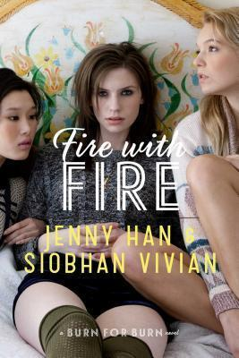 Fire with Fire by Jenny Han, Siobhan Vivian