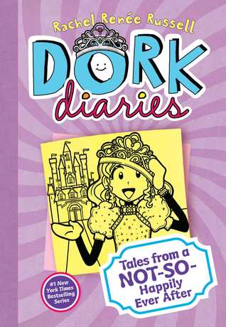 Dork Diaries: Tales from a Not-So-Happily Ever After by Rachel Ren Russell