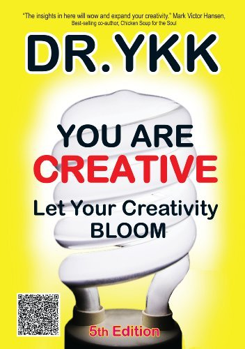 You Are Creative: Let Your Creativity Bloom by Yew Kam Keong