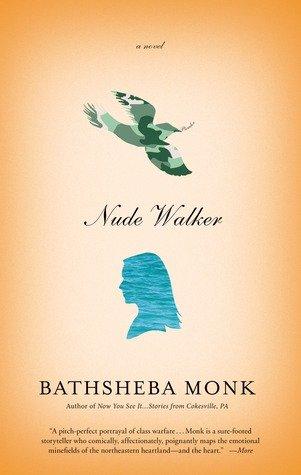 Nude Walker: A Novel by Bathsheba Monk