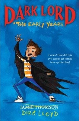 Dark Lord: The Early Years by Jamie Thomson