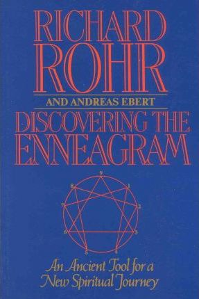 Discovering the Enneagram: An Ancient Tool a New Spiritual Journey by Richard Rohr