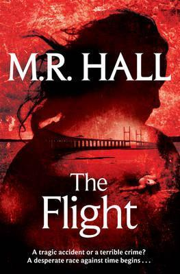 The Flight by M. R. Hall