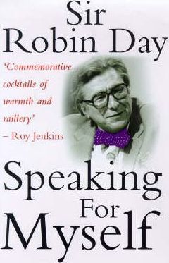 SPEAKING FOR MYSELF. by Sir Robin Day