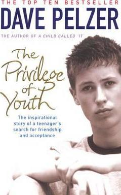 Privilege Of Youth by Dave Pelzer