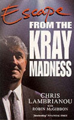 Escape: From the Kray Madness by Chris Lambrianou