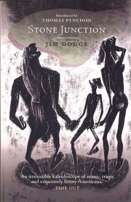 Stone Junction: An Alchemical Potboiler by Jim Dodge