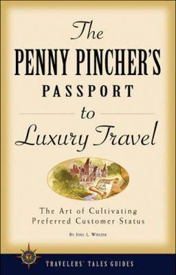 The Penny Pincher's Passport to Luxury Travel by Joel L. Widzer