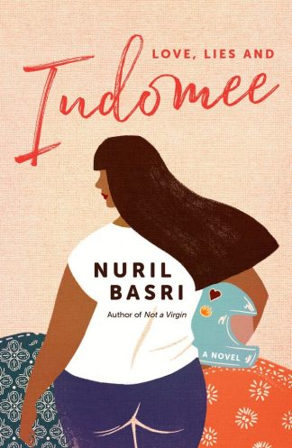Love, Lies and Indomee by Nuril Basri