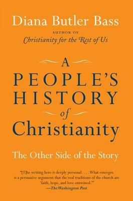 A People's History of Christianity: The Other Side of the Story by Diana Butler Bass