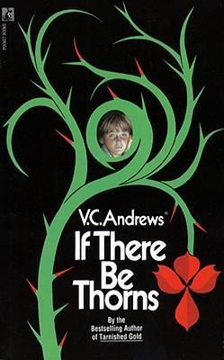 If There Be Thorns by V C Andrews