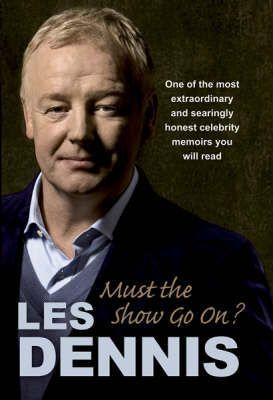 Les Dennis Autobiography: Must the Show Go On? by Les Dennis