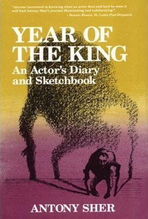 Year of the King: An Actor's Diary and Sketchbook by Antony Sher