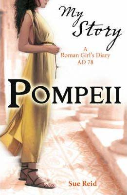 Pompeii: A Roman Girl's Diary, AD 78 by Sue Reid