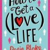 How to Get a (Love) Life by Rosie Blake