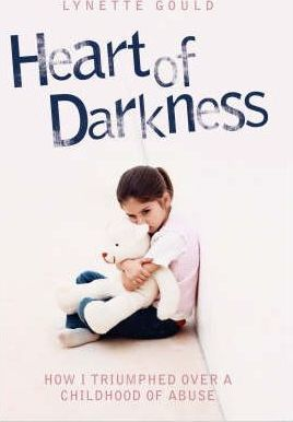Heart of Darkness: How I Triumphed Over a Childhood of Abuse by Lynette Gould