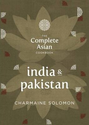 The Complete Asian Cookbook: India & Pakistan by Charmaine Solomon