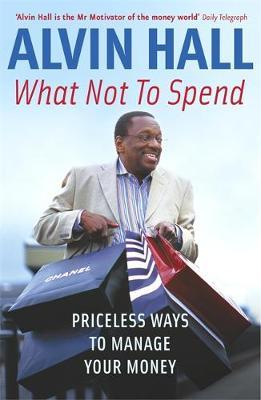 What Not To Spend by Alvin Hall