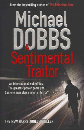 The Sentimental Traitor by Michael Dobbs