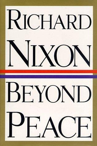 Beyond Peace by Richard M. Nixon