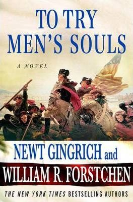 To Try Men's Souls by Newt Gingrich and William R. Forstchen