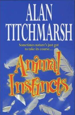 Animal Instincts by Alan Titchmarsh