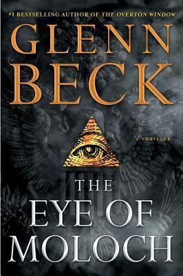 The Eye of Moloch by Glenn Beck