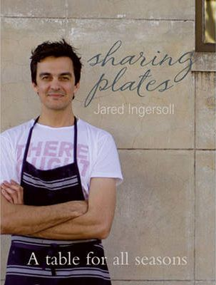 Sharing Plates: A Table For All Seasons by Jared Ingersoll