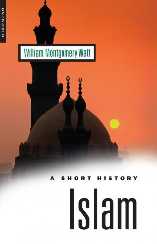 Islam: A Short History by William Montgomery Watt