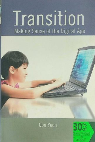 Transition: Making Sense of the Digital Age by Oon Yeoh