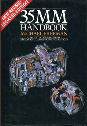 The 35mm Handbook by Michael Freeman