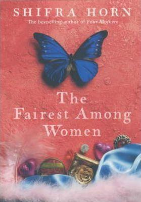 The Fairest Among Women by Shifra Horn