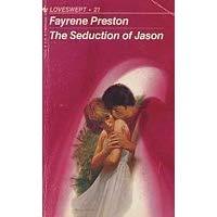 The Seduction of Jason by Fayrene Preston