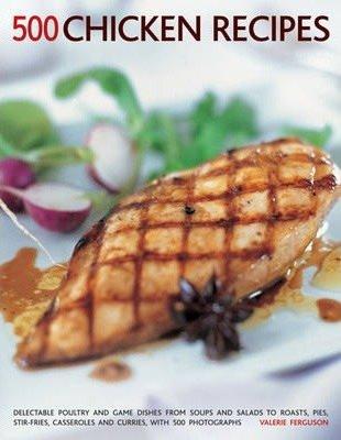 500 Chicken Recipes by Valerie Ferguson (Ed.)