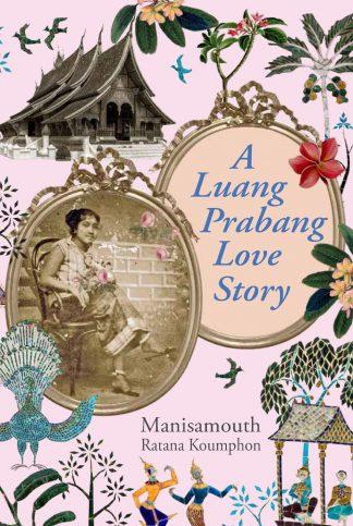 A Luang Prabang Love Story by Manisamouth Ratana Koumphon