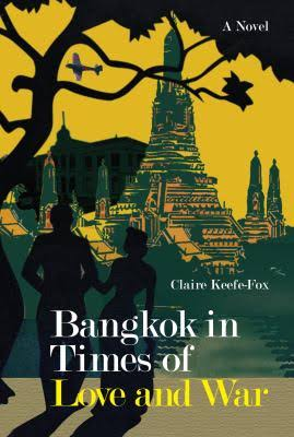 Bangkok in Times of Love and War by Claire Keefe-Fox