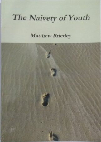 The Naivety of Youth by Matthew Brierley