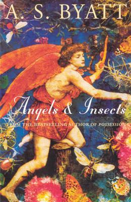 Angels & Insects by A. S. Byatt