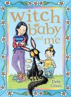 Witch Baby and Me (Witch Baby, #1) by Debi Gliori