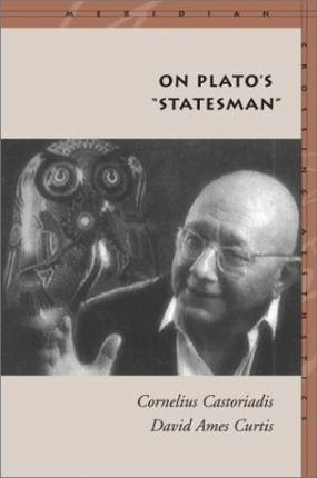 "On Plato's ""Statesman"" by Cornelius Castoriadis"