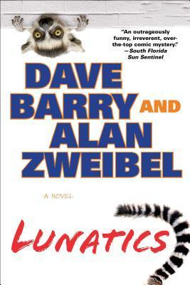 Lunatics by Dave Barry, Alan Zweibel