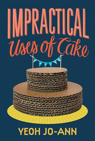 Impractical Uses of Cake by Yeoh Jo-Ann