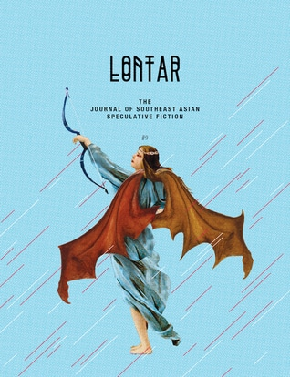 LONTAR #9: The Journal of Southeast Asian Speculative Fiction by Jason Erik Lundberg (Ed.)