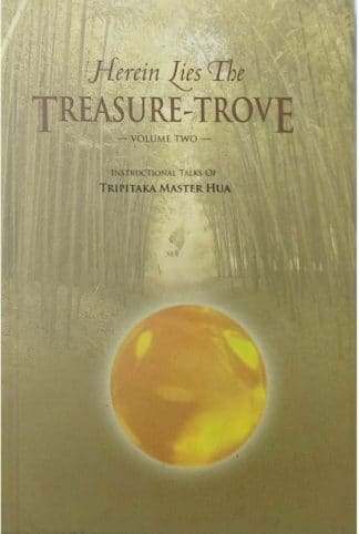 Herein Lies The Treasure-Trove (Volume Two) by Tripitaka Master Hua