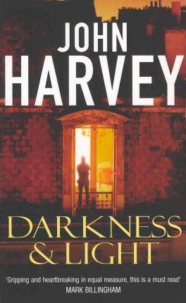 Darkness and Light by John Harvey