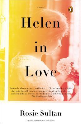 Helen in Love: A Novel by Rosie Sultan