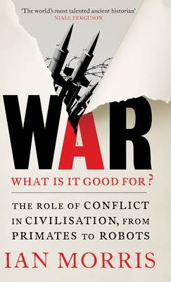1042610 War What is it good for The role of conflict in civilisation from primates to robots books secondhand booksnbobs bookstore malaysia